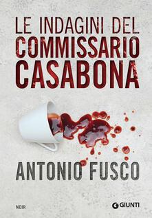 Le indagini del commissario Casabona: Ogni giorno ha il suo male-La pietà dellacqua-Il metodo della fenice.pdf