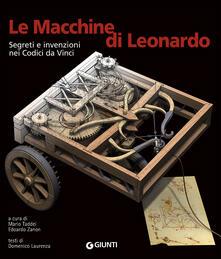 Le macchine di Leonardo. Segreti e invenzioni nei Codici da Vinci. Ediz. illustrata - Domenico Laurenza - copertina