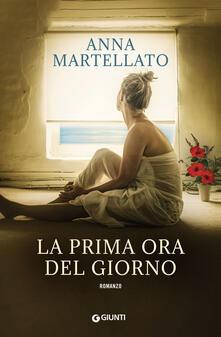 La prima ora del giorno - Anna Martellato - copertina