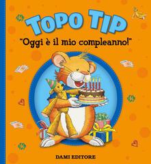 Daddyswing.es Oggi è il mio compleanno! Topo Tip. Ediz. a colori Image
