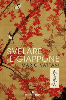 Svelare il Giappone - Mario Vattani - copertina