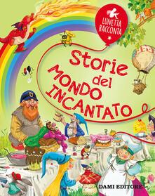 Criticalwinenotav.it Storie del mondo incantato. Ediz. a colori Image