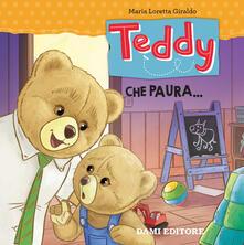 Teddy. Che paura.... Ediz. a colori - Maria Loretta Giraldo - copertina