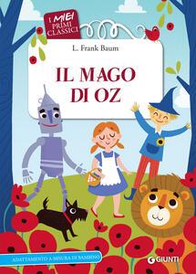 Il mago di Oz - L. Frank Baum - Libro - Giunti Editore - I