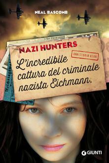 Secchiarapita.it Nazi hunters. L'incredibile cattura del criminale nazista Eichmann Image