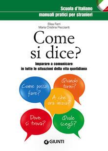 Come si dice? Imparare a comunicare in tutte le situazioni della vita quotidiana.pdf
