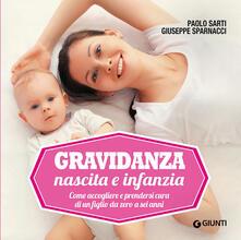 Gravidanza, nascita e infanzia. Come accogliere e prendersi cura di un figlio da zero a sei anni.pdf