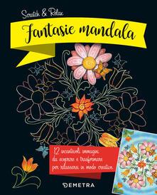 Fantasie mandala. Scratch & relax. Con gadget - Christoph Heuer - copertina