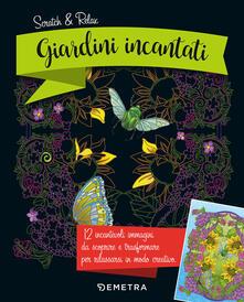 Giardini incantati. Scratch & relax. Con gadget - Mia Steingräber,Carolina Matthes,Tannaz Afschar - copertina