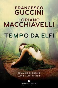 Tempo da elfi. Romanzo di boschi, lupi e altri misteri - Francesco Guccini,Loriano Macchiavelli - ebook