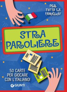 Cefalufilmfestival.it Straparoliere. 50 carte per giocare con l'italiano. Con 50 Carte Image