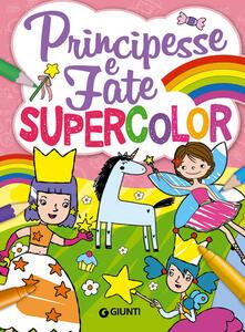 Principesse e fate. Supercolor. Ediz. a colori.pdf