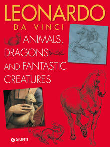 Rallydeicolliscaligeri.it Leonardo da Vinci. Animals, dragons and fantastic creatures Image