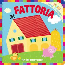 Grandtoureventi.it Fattoria. Primi libri sensoriali. Ediz. a colori Image