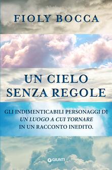 Un cielo senza regole - Fioly Bocca - ebook