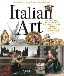 Italian art. Painting, sculpture, architecture from the origins to the present day.pdf