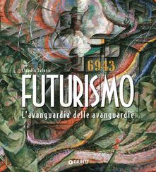 Writersfactory.it Futurismo. L'avanguardia delle avanguardie. Ediz. illustrata Image
