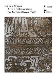 Camfeed.it Islam e Firenze. Arte e collezionismo dai Medici al Novecento. Catalogo della mostra (Firenze, 22 giugno-23 settembre 2018) Image