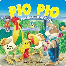 Capturtokyoedition.it Pio pio. Pulcino coraggioso. Ediz. a colori Image
