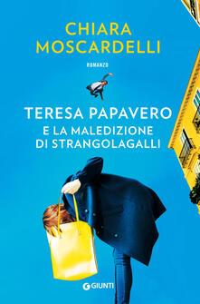 Teresa Papavero e la maledizione di Strangolagalli - Chiara Moscardelli - ebook
