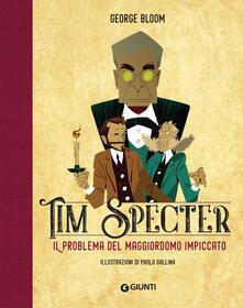 Il problema del maggiordomo impiccato. Tim Specter. Vol. 1.pdf