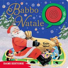 Babbo Natale. Premi e ascolta. Ediz. a colori.pdf