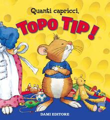 Filippodegasperi.it Quanti capricci, Topo Tip! Ediz. a colori Image