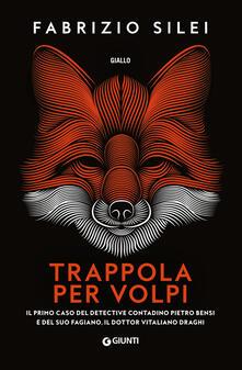 Trappola per volpi - Fabrizio Silei - copertina