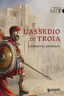 L' assedio di Troia - Fiammetta Giordani - copertina