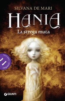 La strega muta. Hania - Silvana De Mari - copertina