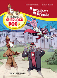 Il Il pronipote di Dracula. Le indagini di Sherlock Dog - Mosca Renzo Comini Claudio - wuz.it