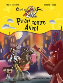 Pirati contro alieni. Capitan Fox - Marco Innocenti - copertina