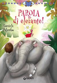 Parola di elefante! - Palumbo Daniela - wuz.it