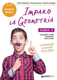 Imparo la geometria. Classi 4-5. Dai poligoni e i solidi, al perimetro, area e cerchio.pdf