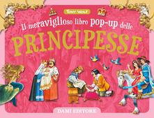 Osteriacasadimare.it Il meraviglioso libro pop-up delle principesse. Ediz. a colori Image