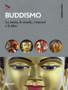 Milanospringparade.it Buddismo. La storia, le scuole, i maestri e e le idee Image