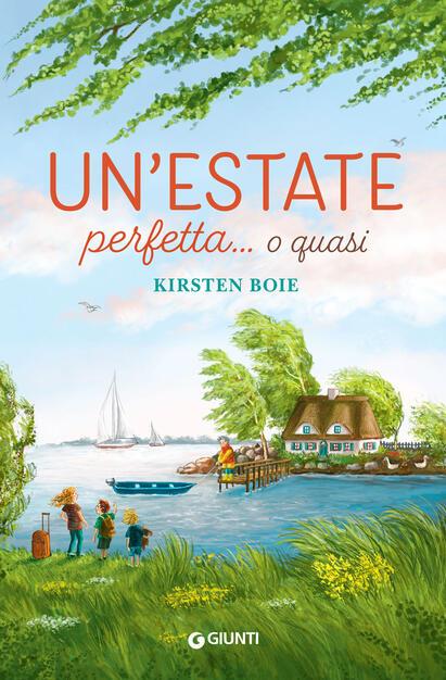 Un' estate perfetta... o quasi - Kirsten Boie - Libro - Giunti ...