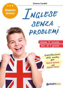 Inglese senza problemi. Per la 3ª classe della scuola secondaria di I grado.pdf
