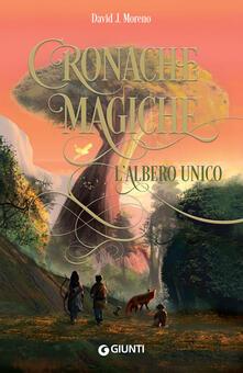 L' albero unico. Cronache magiche - David J. Moreno,Gianfranco Troso - ebook