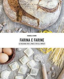 Farina e farine. La passione per il pane e per gli impasti.pdf