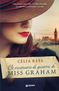 Il Il ricettario di guerra di Miss Graham - Rees Celia - wuz.it