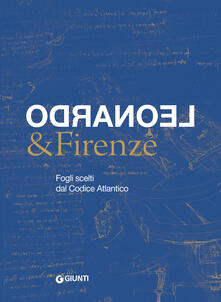 Atomicabionda-ilfilm.it Leonardo & Firenze. Fogli scelti dal Codice Atlantico Image