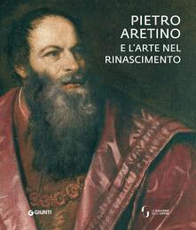 Aboutschuster.de Pietro Aretino e l'arte nel Rinascimento. Catalogo della mostra (Firenze, 26 novembre 2019-1 marzo 2020). Ediz. a colori Image
