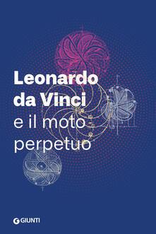 Leonardo da Vinci e il moto perpetuo - copertina