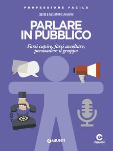 Listadelpopolo.it Parlare in pubblico. Farsi capire, farsi ascoltare, persuadere il gruppo Image
