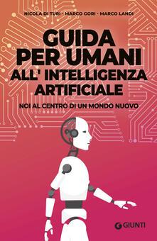Listadelpopolo.it Guida per umani all'intelligenza artificiale. Noi al centro di un mondo nuovo Image