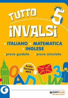 Filippodegasperi.it Tutto INVALSI italiano, matematica, inglese. Prove guidate, prove simulate. Per la 5ª classe elementare. Con File audio per il download Image