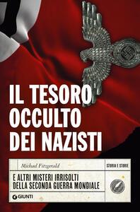 Libro Il tesoro occulto dei nazisti e altri misteri irrisolti della seconda guerra mondiale Michael Fitzgerald