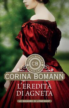L' eredità di Agneta. Le signore di Löwenhof - Sara Congregati,Corina Bomann - ebook