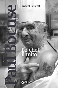 Libro Paul Bocuse. Lo chef, il mito Robert Belleret